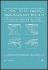 Mathematics for Industry: Challenges and Frontiers. a Process View: Practice and Theory David R. Ferguson