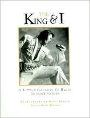 The King & I: A Little Gallery of Elvis Impersonators Karin Pritikin