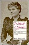 To Myself A Stranger: A Biography Of Rose Hawthorne Lathrop Patricia Dunlavy Valenti