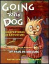 Going to the Dog: Therapy Stories for Grown-Ups, with Dr. Whiskers Paul De Mielche