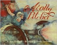 They Called Her Molly Pitcher  by  Anne F. Rockwell