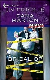 Bridal Op (Miami Confidential #4) Dana Marton