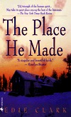 The Place He Made  by  Edie Clark