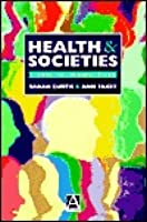 Health and Societies Changing Perspective  by  Sarah Curtis