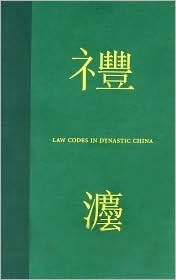 Law Codes in Dynastic China: A Synopsis of Chinese Legal History in the Thirty Centuries from Zhou to Qing  by  John W. Head