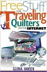 Free Stuff for Traveling Quilters on the Internet  by  Gloria Hansen