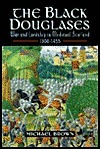 Black Douglases: War and Lordship in Medieval Scotland, 1300-1455 Michael          Brown