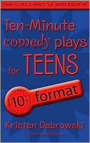 Ten-Minute Plays For Teens: Comedy  by  Kristen Dabrowski