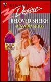 Beloved Sheikh (Silhouette Desire, #1221) (Sons Of The Desert)  by  Alexandra Sellers