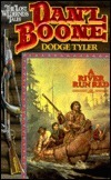 DanL Boone: A River Run Red  by  Dodge Tyler