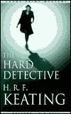 The Hard Detective (Harriet Martens, #1) H.R.F. Keating