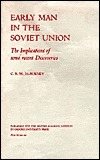 Early Man in the Soviet Union  by  C.B.M. McBurney