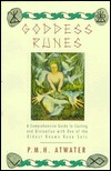 Goddess Runes: A Comprehensive Guide to Casting and Divination with a Unique Set of Ancient.. P.M.H. Atwater
