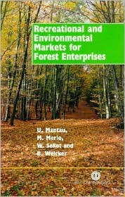 Recreational and Environmental Markets for Forest Enterprises: A New Approach Towards Marketability of Public Goods M. Merlo