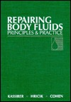 Repairing Body Fluids: Principles and Practice  by  Jerome P. Kassirer