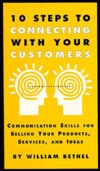 10 Steps To Connecting With Your Customers  by  William Bethel