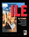 ILE  by  Example: A Hands-On Guide to the AS/400s Integrated Language Environment [With CDROM] by Mike Cravitz