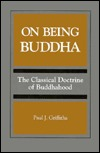On Being Buddha: The Classical Doctrine Of Buddhahood  by  Paul J. Griffiths