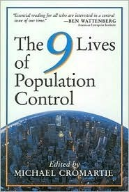 The Nine Lives of Population Control  by  Michael Cromartie