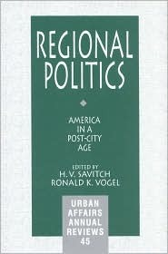 Regional Politics: America In A Post City Age  by  Hank V. Savitch