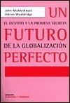 Un Futuro Perfecto John Micklethwait
