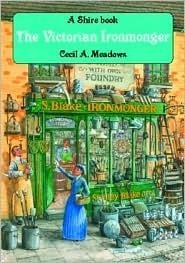 The Victorian Ironmonger Cecil A. Meadows