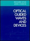 Optical Guided Waves And Devices Richard Syms
