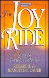 The Joy Ride: Everyday Ways To Lasting Happiness Robert H. Lauer