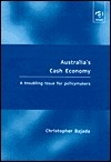 Australias Cash Economy: A Troubling Issue for Policymakers Christopher Bajada