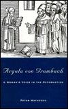 Argula Von Grumbach  by  Peter Matheson