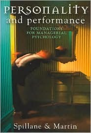 Personality and Performance: Foundations for Managerial Psychology  by  Robert Spillane