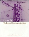 Cases in Technical Communication  by  Andrea Breemer Frantz