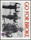 Go for Broke: A Pictorial History of the Japanese-American 100th Infantry Battalion and the 44 2d Regimental Combat Team Chester Tanaka