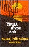 Yours If You Ask Susan Polis Schutz