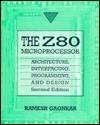 The Z80 Microprocessor: Architecture, Interfacing, Programming, And Design Ramesh S. Gaonkar