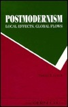 Postmodernism:  Local Effects, Global Flows Vincent B. Leitch