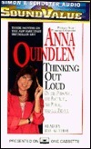 Thinking Out Loud: On the Personal, the Political, the Public and the Private  by  Anna Quindlen