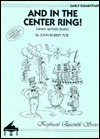 And in the Center Ring! (seven spritely duets) / Earl  by  John Robert Poe