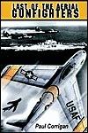 Last of the Aerial Gunfighters  by  Paul Corrigan