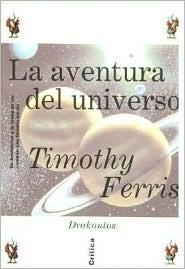 La Aventura del Universo  by  Timothy Ferris