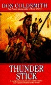 Thunderstick (Spanish Bit Saga, #21)  by  Don Coldsmith