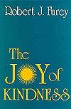 Joy of Kindness  by  Robert J Furey