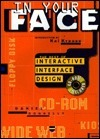 In Your Face: The Best of Interactive Interface Design [With Demos, Links, and Software] Daniel Donnelly