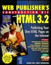 Web Publishers Construction Kit with HTML 3.2: Publishing Your Own HTML Pages on the Internet David Fox