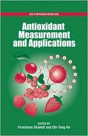 Antioxidant Measurement and Applications  by  Chi-Tand Ho