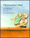 On Grandmas Roof Erica Silverman