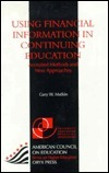 Using Financial Information in Continuing Education: Accepted Methods and New Approaches  by  Gary W. Matkin