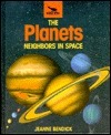 The Planets: Neighbors In Space (An Early Bird Book) Jeanne Bendick