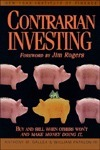 Contrarian Investing: Buy and Sell When Others Wont and Make Money Doing It Anthony Gallea
