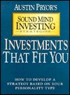 Investments That Fit You: How to Develop a Strategy Based on Your Personality Type  by  Austin Pryor